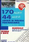 170 allievi e 44 allieve agenti di polizia penitenziaria. Teoria e quiz
