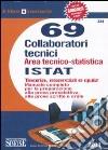 Sessantanove collaboratori tecnici. Area tecnico-statistica Istat. Teoria, esercizi e quiz