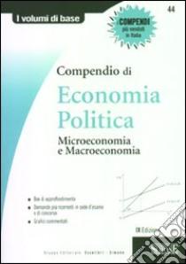 Compendio di economia politica. Micro e macroeconomia libro