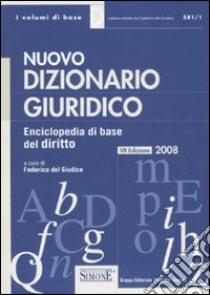 Nuovo dizionario giuridico. Enciclopedia di base del diritto libro