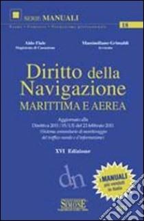 Diritto della navigazione marittima e aerea libro di Fiale Aldo - Grimaldi Massimiliano