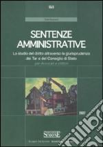 Sentenze amministrative. Lo studio del diritto attraverso la giurisprudenza dei Tar e del Consiglio di Stato per avvocati e uditori