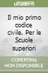 Il mio primo codice civile 2007 libro di Izzo Fausto