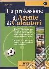 La professione di agente di calciatori libro
