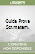 GUIDA PROVA SCR.MATEM.