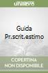 GUIDA PR.SCRIT.ESTIMO