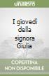 I gioved� della signora Giulia