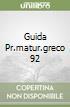 GUIDA PR.MATUR.GRECO 92