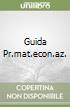 GUIDA PR.MAT.ECON.AZ.