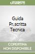 GUIDA PR.SCRITTA TECNICA