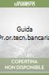 GUIDA PR.OR.TECN.BANCARIA