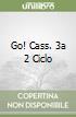 GO! CASS. 3A 2 CICLO
