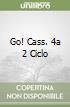 GO! CASS. 4A 2 CICLO