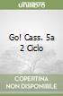 GO! CASS. 5A 2 CICLO