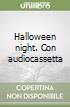 Halloween night. Con audiocassetta