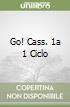 GO! CASS. 1A 1 CICLO