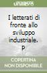 I letterati di fronte allo sviluppo industriale. Per la 3� classe degli Ist. Professionali alberghieri e agrari