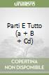 PARTI E TUTTO (A + B + CD) libro
