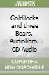 Goldilocks and three Bears. Audiolibro. CD Audio