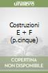 COSTRUZIONI E + F (P.CINQUE) libro