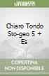 CHIARO TONDO STO-GEO 5 + ES libro