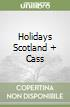 HOLIDAYS SCOTLAND + CASS