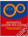 MATEMATICA LEZIONE PER LEZIONE libro
