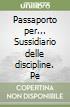 Passaporto per... Sussidiario delle discipline. Con espansione online. Per la 5ª classe elementare libro