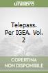 Telepass. Per IGEA (2) libro