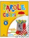 Parole a colori. Per la 4ª classe elementare. Con espansione online libro