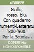 Giallo, rosso, blu. Con quaderno strumenti-Letteratura '800-'900. Con espansione online. Per la Scuola media libro