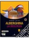 Alberghina. La biologia. Vol. unico. Con dossier. Per i Licei e gli Ist. magistrali. Con CD-ROM. Con espansione online libro