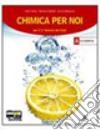 Chimica per noi. Vol. 1-2. Per i Licei e gli Ist. magistrali. Con CD-ROM. Con espansione online libro