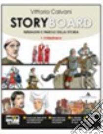 Storyboard. Con espansione online. Per la Scuola media libro di Calvani Vittoria