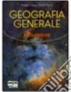Geografia generale. Con espansione online. Per le Scuole superiori libro