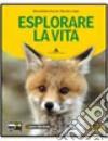 ESPLORARE LA VITA VOLUME + CD ROM libro