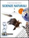 Scienze naturali. Con espansione online. Per le Scuole superiori libro