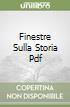 FINESTRE SULLA STORIA PDF libro