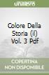 COLORE DELLA STORIA (IL) VOL. 3 PDF libro