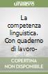 La competenza linguistica. Con quaderno di lavoro-Mappe DSA. Con espansione online. Per la Scuola media. Con DVD-ROM libro