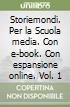 Storiemondi. Per la Scuola media. Con e-book. Con espansione online libro