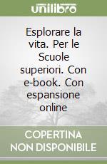 Esplorare la vita. Con e-book. Con espansione online. Per le Scuole superiori libro di Rusconi Massimiliano, Crippa Massimo