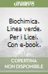 Biochimica. Linea verde. Con e-book. Con espansione online. Per i Licei libro