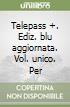 Telepass +. Ediz. blu aggiornata. Vol. unico. Con e-book. Con espansione online. Per gli Ist. tecnici e professionali libro