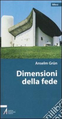 Dimensioni della fede libro di Grün Anselm