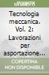 Tecnologia meccanica (2) libro
