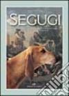 Segugi. Un'avvincente avventura seguita dall'antichità ai giorni nostri con i segugi italiani e francesi libro