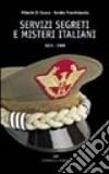 Servizi segreti e misteri italiani 1876-1998 libro