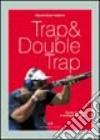 Trap & double trap. Teoria, tecnica e strategie di gara libro