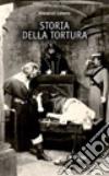 Storia della tortura libro